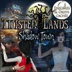 Twisted Land: Shadow Town